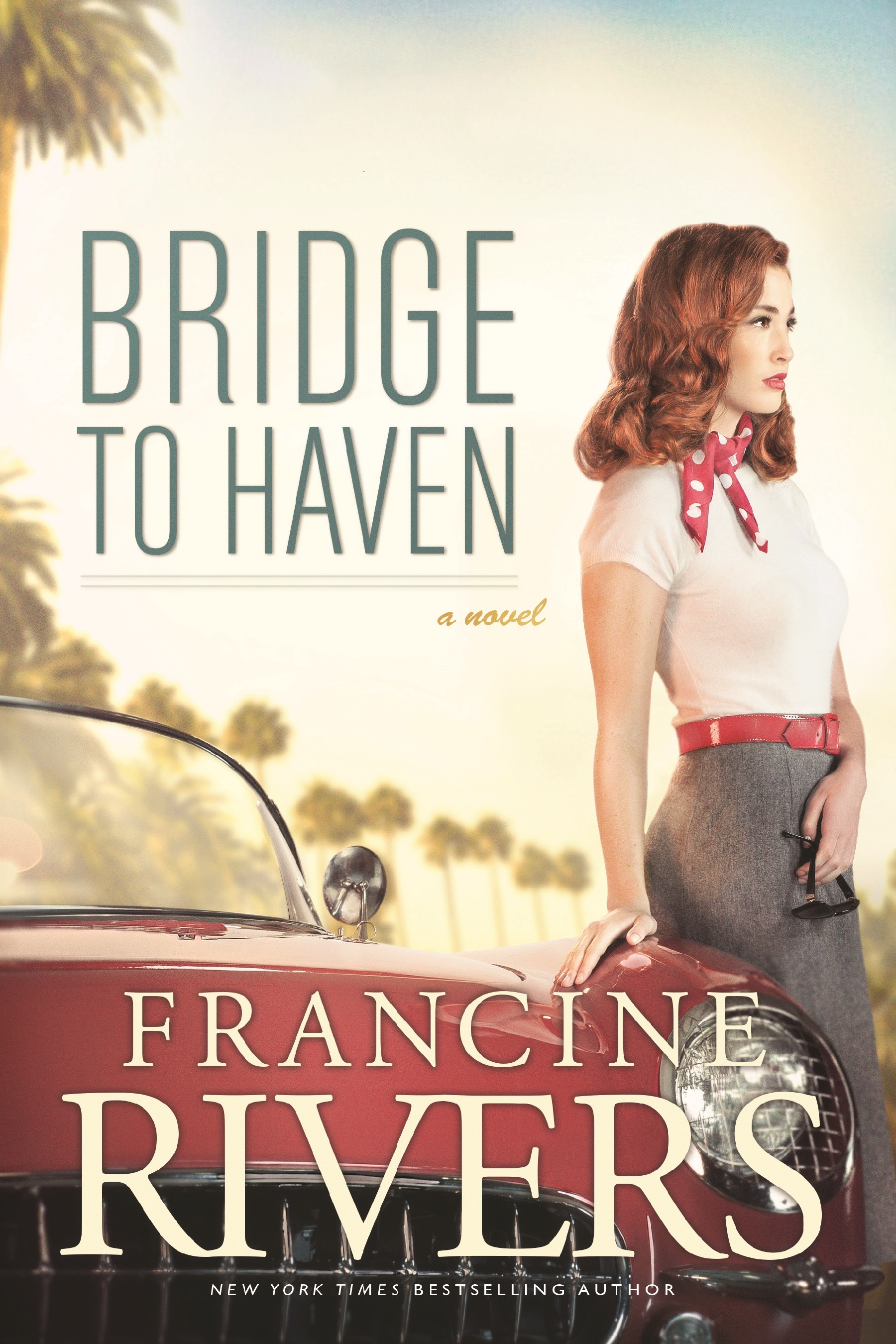 Francine Rivers Bridge to Haven